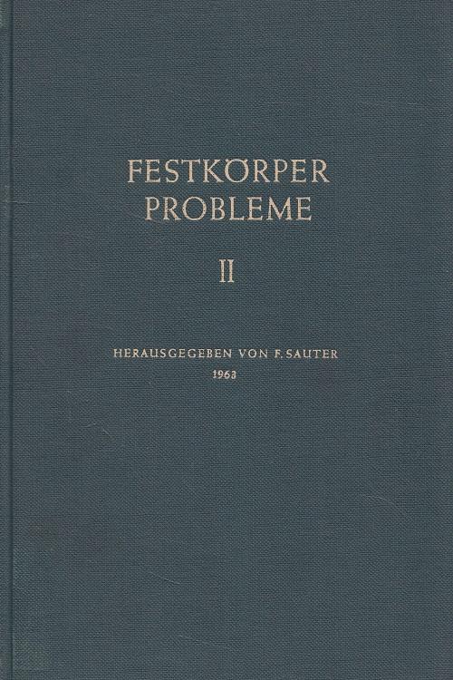Festkörperprobleme Band 2 - in Referaten des Halbleiterausschusses des Verbandes Deutscher Physikalischer Gesellschaften Saarbrücken 1962. Halbleiterprobleme ; 8
