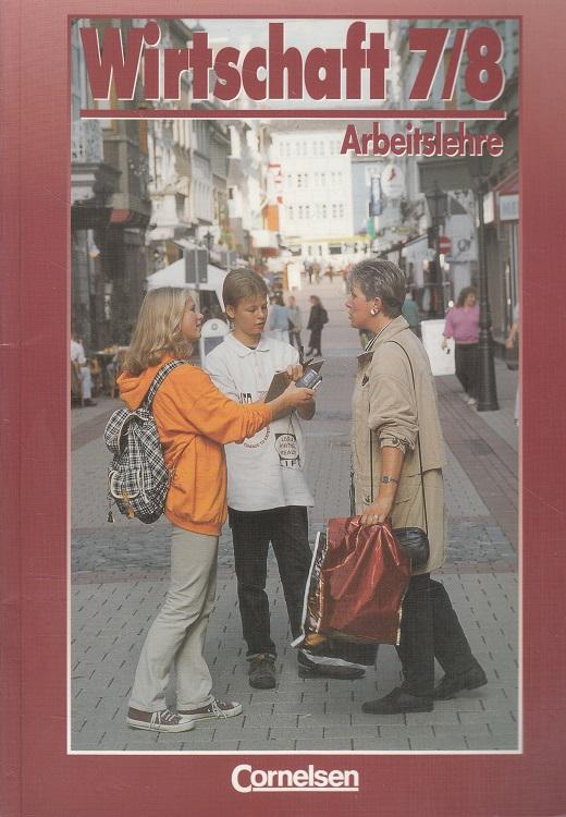 Lernbereich Arbeitslehre - Wirtschaft 7/8 Lehrbuch