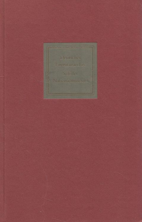Deutsches Literaturarchiv, Schiller-Nationalmuseum : Die Institute der Deutschen Schillergesellschaft in Marbach am Neckar. vorgest. von d. Mitarb. / Marbacher Katalog ; 17 [1. - 4. Tsd.]