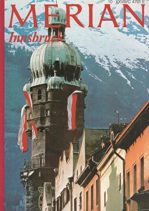 Forcher, Michael, Friedrich Torberg Walter Methlagl u. a.: Innsbruck - Merian Heft 10/1975 - 28. Jahrgang
