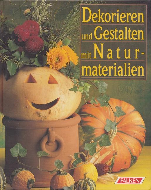 Dekorieren und Gestalten mit Naturmaterialien.