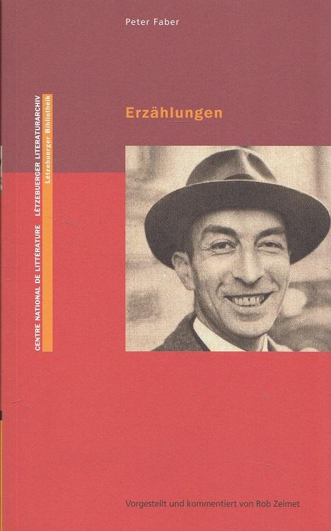 Erzählungen. Vorgestellt und kommentiert von Rob Zeimet. [Centre National de Littérature] / Letzebuerger Bibliothéik ; Nr. 22