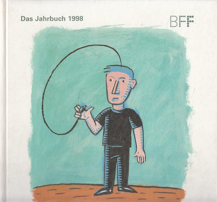 Das Jahrbuch 1998 - BFF Bund Freischaffender Foto-Designer e.V = The yearbook / Bund Freischaffender Foto-Designer e.V.