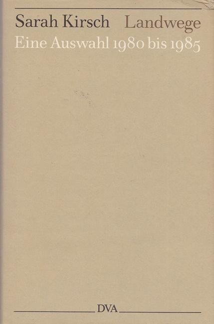 Landwege. Eine Auswahl 1980 - 1985.