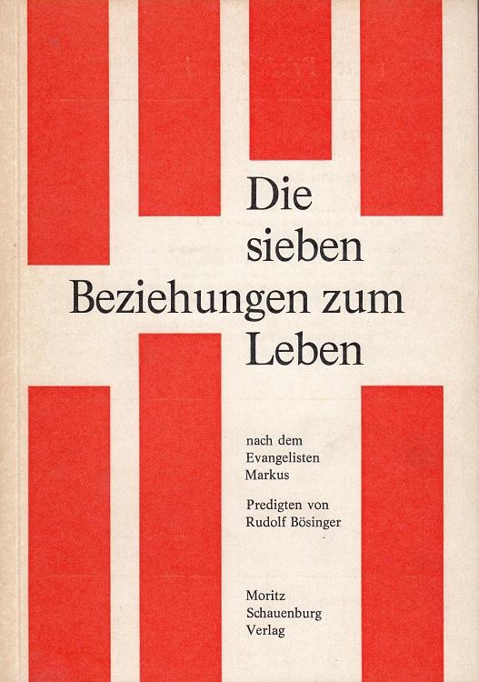 Die sieben Beziehungen zum Leben : nach dem Evangelisten Markus; Predigten.