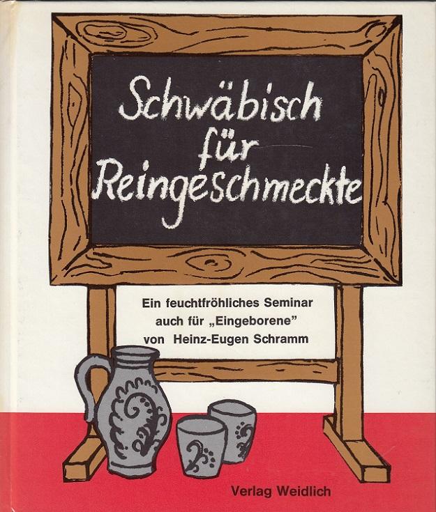 """Schwäbisch für Reingeschmeckte : ein feuchtfröhlches Seminar auch für """"Eingeborene""""."""