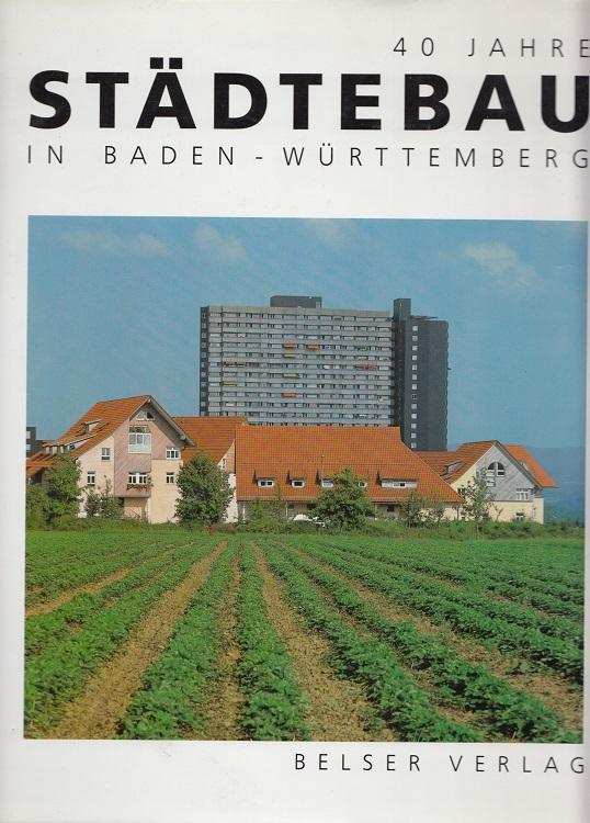 Einsele, Martin: Vierzig Jahre Städtebau in Baden-Württemberg : Entwicklung, Aufgaben, Perspektiven.