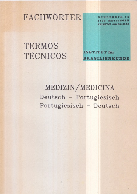 Fachwörter Medizin / Termos Técnicos Medicina - Deutsch-Portugiesisch / Portugiesisch-Deutsch.