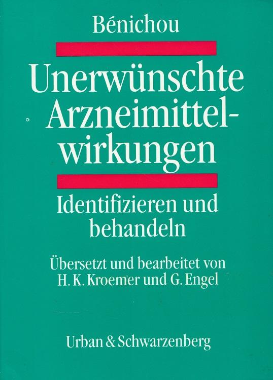 Unerwünschte Arzneimittelwirkungen : Identifizieren und Behandeln. hrsg. von Christian Bénichou. Übers. und bearb. von Heyo K. Kroemer und Georg Engel
