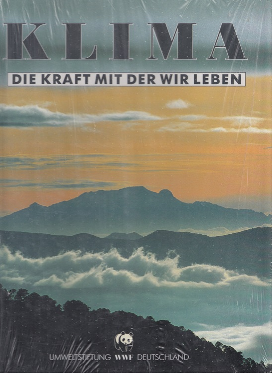 Klima : die Kraft mit der wir leben ; [offizielle WWF-Dokumentation]. [hrsg. von der Umweltstiftung WWF Deutschland. Mitarb.: Ilse Ahlers ...]