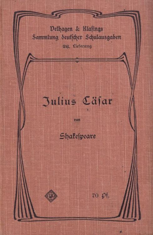 Shakespeare, William und E. von Sallwürk: Julius Caesar Sammlung deutscher Schulausgaben - 26.Lieferung
