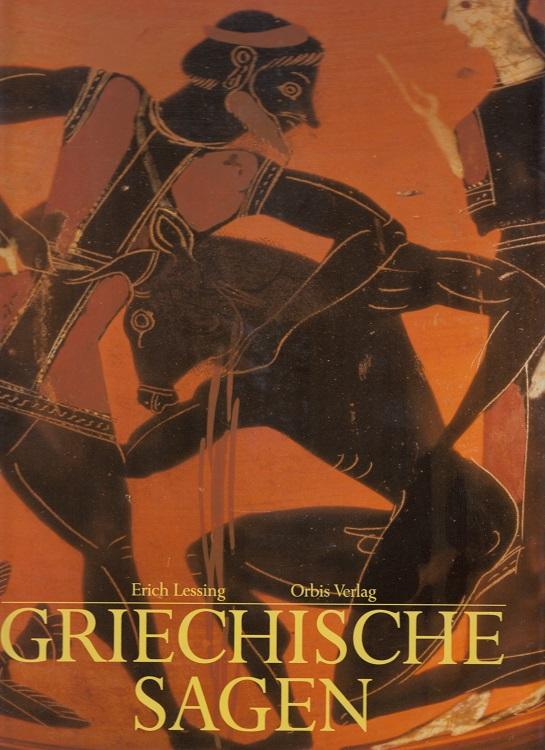 Lessing, Erich und Ernest Borneman: Die griechischen Sagen. in Bildern erzählt von Erich Lessing. Mit Beitr. von Ernest Borneman ...