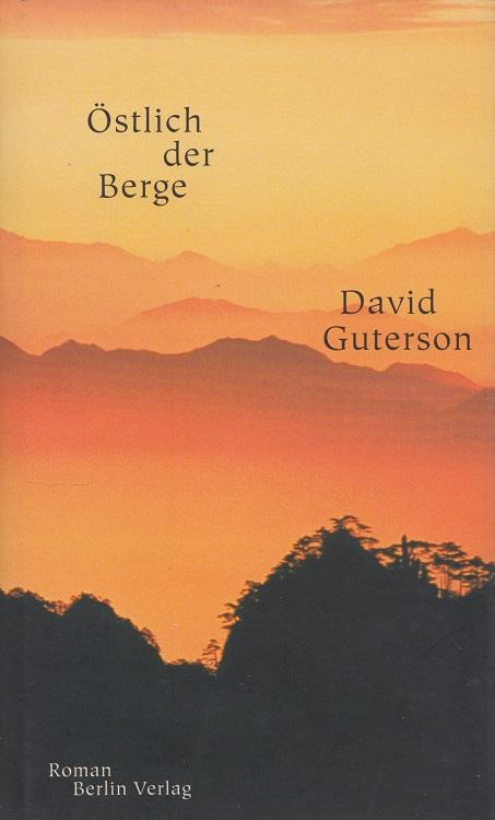 Guterson, David: Östlich der Berge Aus dem Amerikan. von Susanne Höbel