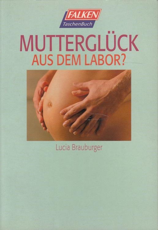 Mutterglück aus dem Labor?