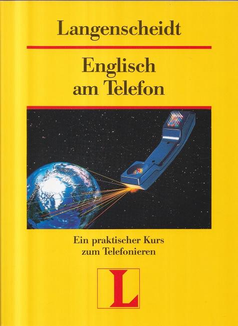 Englisch am Telefon. Ein praktischer Kurs zum Telefonieren. 5. Auflage.