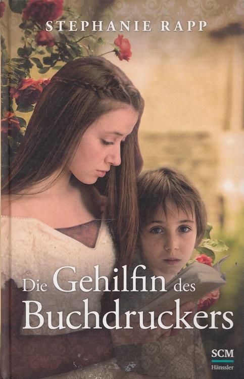 Rapp, Stephanie: Die Gehilfin des Buchdruckers.