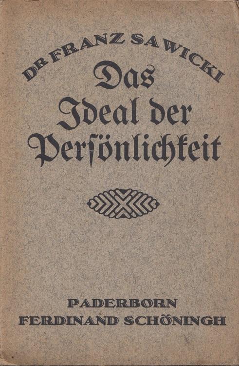 Sawicki, Franz: Das Ideal der Persönlichkeit. 2. Aufl.