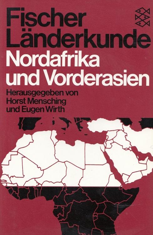 Nordafrika und Vorderasien : der Orient. Fischer-Länderkunde ; Bd. 4; Fischer ; 6298