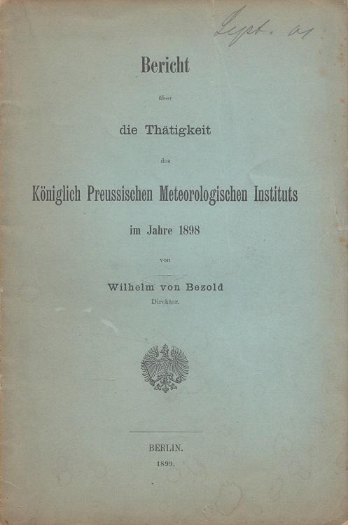 Bericht über die Thätigkeit des Königlich Preußischen Meteorologischen Instituts im Jahre 1898.
