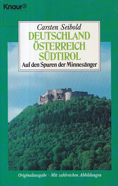 Deutschland, Österreich, Südtirol : Auf den Spuren der Minnesänger. / Knaur ; 4634.