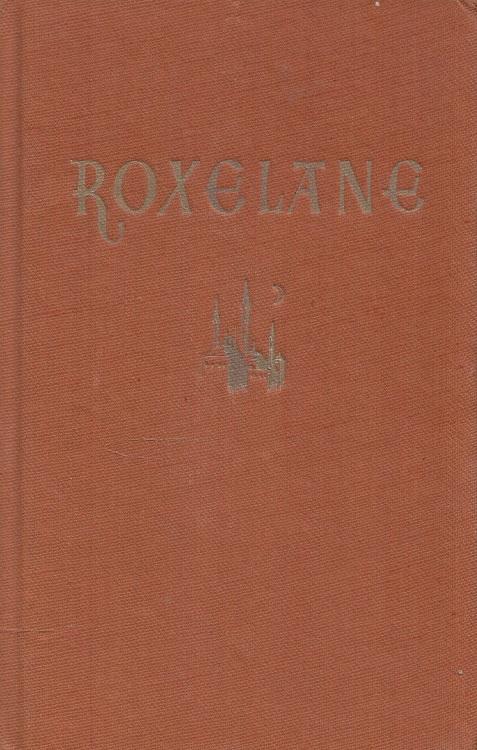 Roxelane : Roman einer Kaiserin.