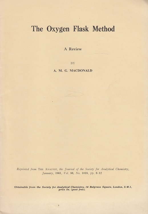 The Oxygen Flask Method Reprinted from The ANALYST January 1961 Vol. 86 pp. 3-12
