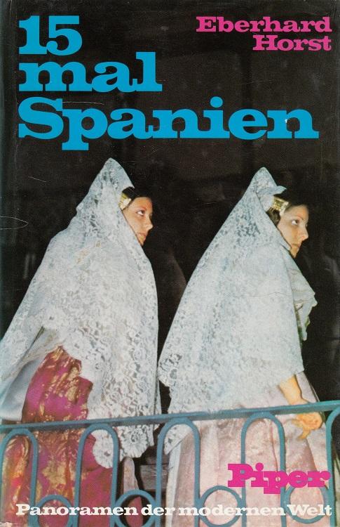 Horst, Eberhard: 15 mal Spanien. / Panoramen der modernen Welt
