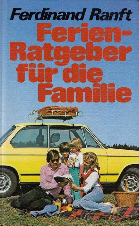 Ferien-Ratgeber für die Familie. Mit Zeichn. von Gertraud Funke