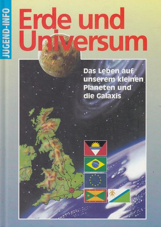 Erde und Universum - Das Leben auf unserem kleinen Planeten und die Galaxis Jugend-Info