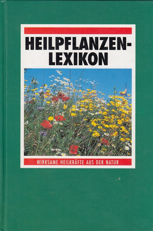Heilpflanzen-Lexikon - Wirksame Heilkräfte aus der Natur.