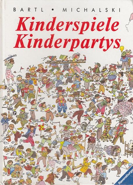Bartl, Almuth, Tilman Michalski und Manfred Bartl: Kinderspiele, Kinderpartys. Bilder von Tilman Michalski