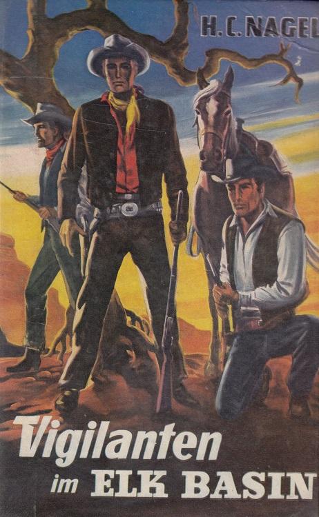 Vigilanten im Elk Basin : Roman aus dem amerikan. Westen.