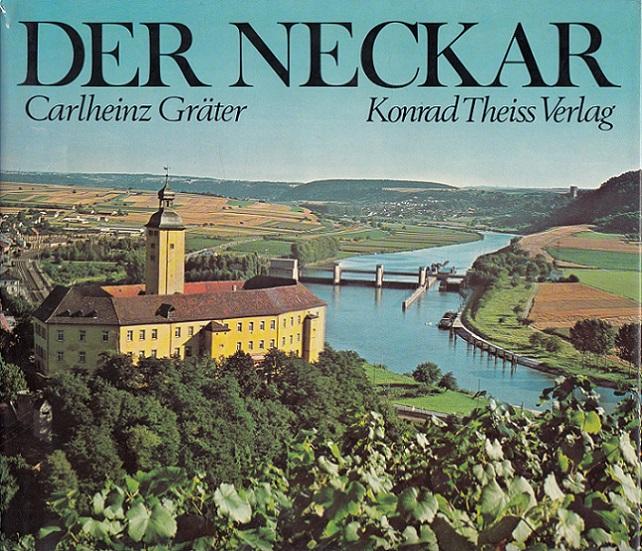Der Neckar. Mit Fotos von Joachim Feist ...