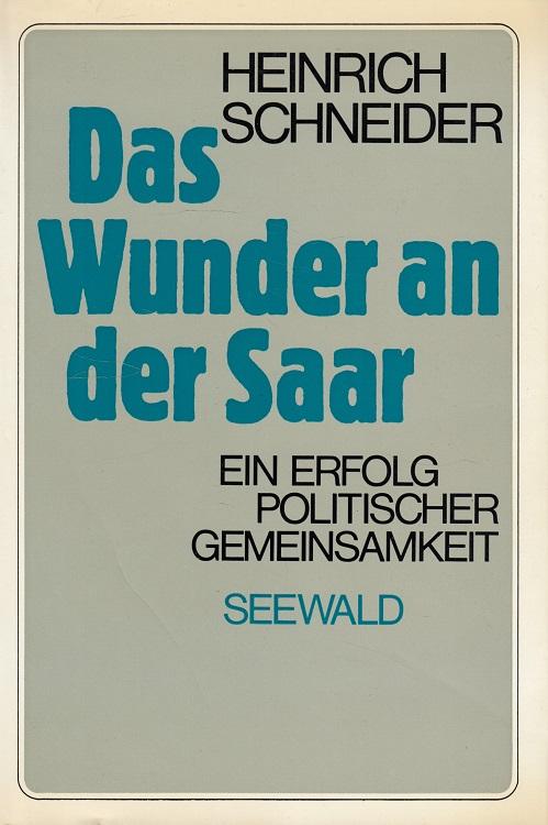 Das Wunder an der Saar - Ein Erfolg politischer Gemeinsamkeit.