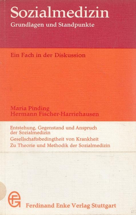 Sozialmedizin : Grundlagen und Standpunkte - Ein Fach in der Diskussion.