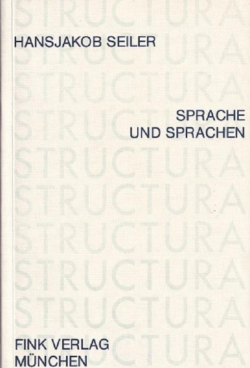 Sprache und Sprachen. Gesammelte Aufsätze. / Structura ; Bd. 11.