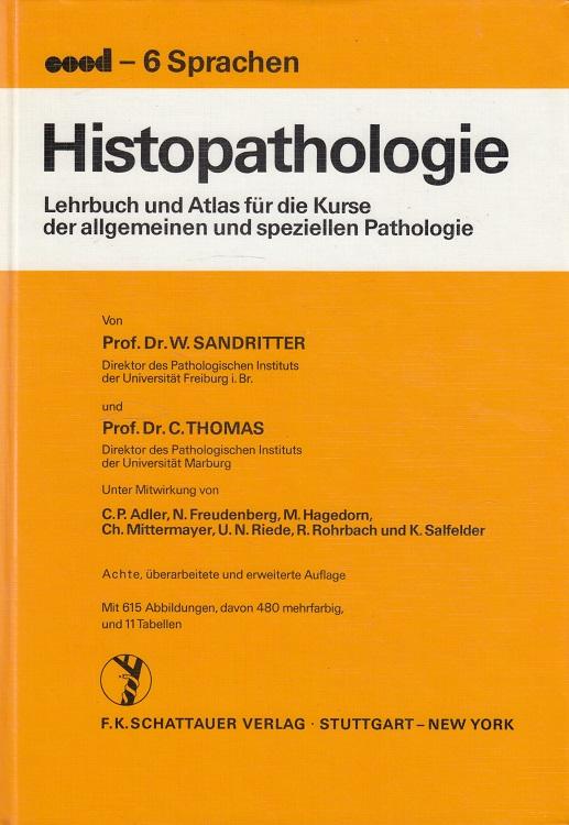 Histopathologie : Lehrbuch und Atlas für die Kurse der allgemeinen und speziellen Pathologie Unter Mitw. von C. P. Adler ... coed, 6 Sprachen. 8., überarb. u. erw. Aufl.