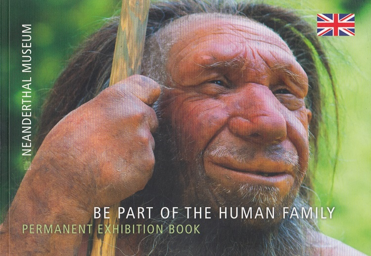 Be Part of the Human Family - Neanderthal Museum permanent exhibition book