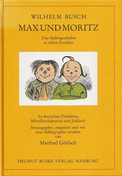 Max und Moritz - In deutschen Dialekten, Mittelhochdeutsch und Jiddisch Eine Bubengeschichte in sieben Streichen