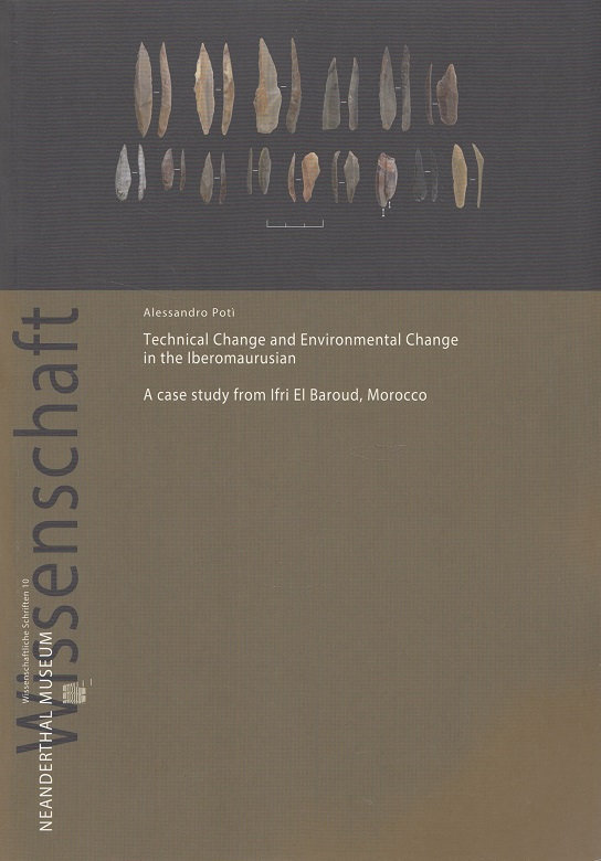 Technical Change and Environmental Change in the Iberomaurusian - A case study from Ifri El Baroud, Morocco / Wissenschaftliche Schriften des Neanderthal-Museums 10