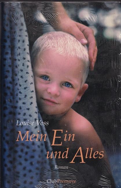 Mein Ein und Alles Aus dem Englischen von Anke Grube und Sabine Schulte.