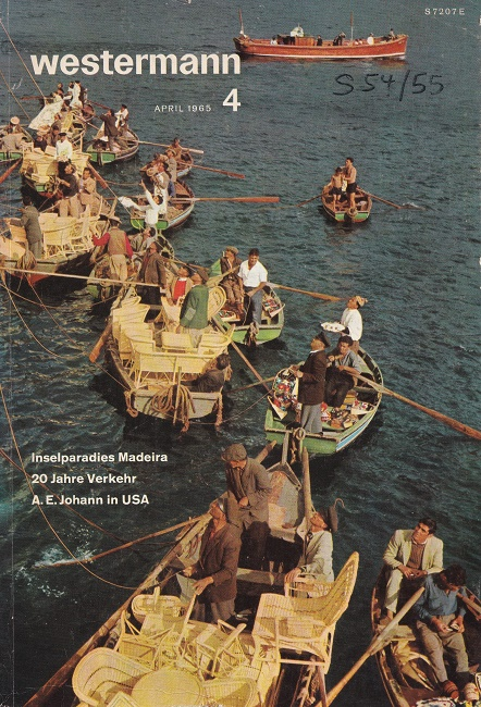 Westermann Monatsheft 4 / April 1965 - 106. Jahrgang Inselparadies Madeira ; 20 Jahre Verkehr; A.E. Johann in den USA.