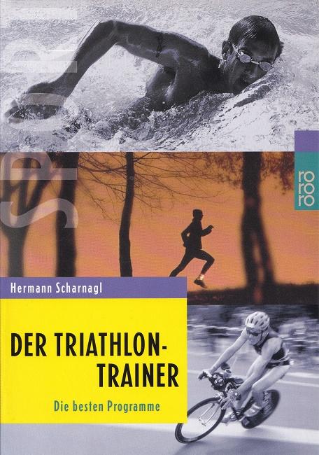 Der Triathlon-Trainer : Die besten Programme. / Rororo ; 61012 : rororo Sport.