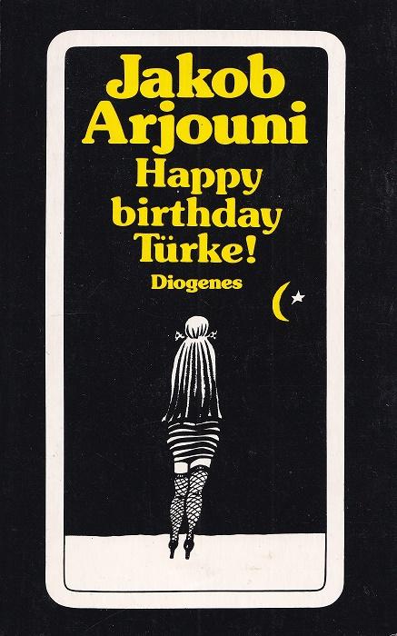 Happy birthday Türke! Diogenes-Taschenbuch ; 21544.