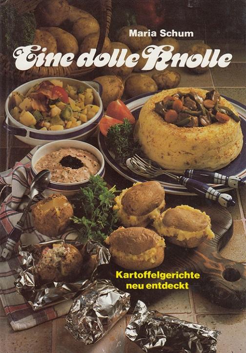 Eine dolle Knolle : Kartoffelgerichte neu entdeckt. von. Ill. von Gisela Redlich