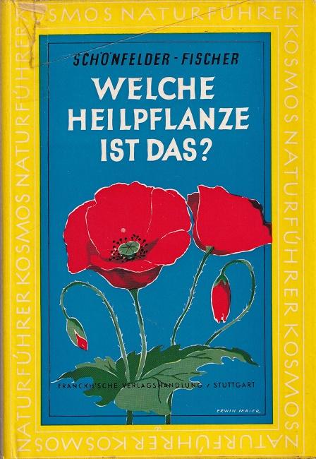 Schönfelder, Bruno: Welche Heilpflanze ist das?