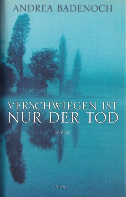 Verschwiegen ist nur der Tod Aus dem Englischen von Sonja Schumacher und Rita Seuß.