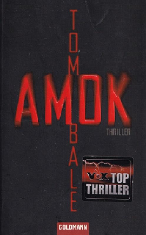 Amok : Thriller. Aus dem Engl. von Andreas Jäger / Goldmann ; 46819.
