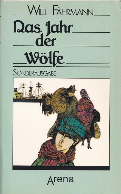 Fährmann, Willi: Das Jahr der Wölfe. Arena-Taschenbuch ; Bd. 1700.