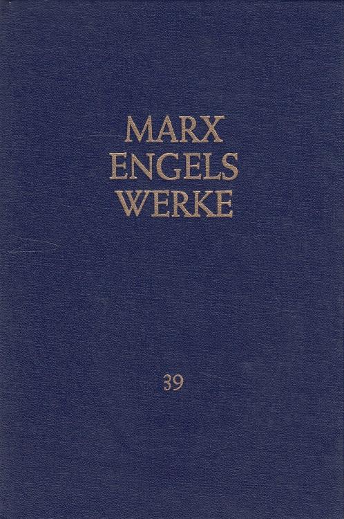 Marx, Karl und Friedrich Engels: Briefe Januar 1893 - Juli 1895 Werke Band 39